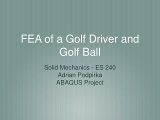 FEA of a Golf Driver and Golf Ball