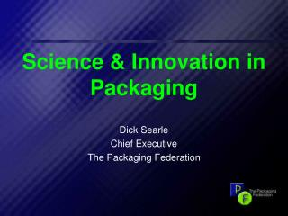 Science & Innovation in  Packaging