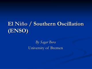 El  Niño  / Southern Oscillation (ENSO)