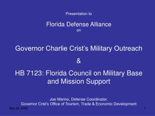 Presentation to Florida Defense Alliance on Governor Charlie Crist's Military Outreach &