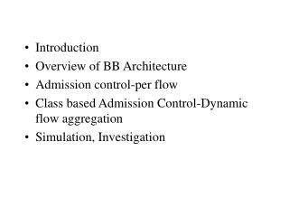 Introduction Overview of BB Architecture Admission control-per flow