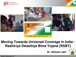 Moving Towards Universal Coverage in India - Rashtriya Swasthya Bima Yojana (RSBY)