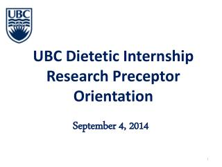 UBC Dietetic Internship Research Preceptor Orientation