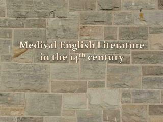 Medival English Literature in the 14 th  century
