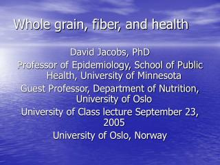 Whole grain, fiber, and health