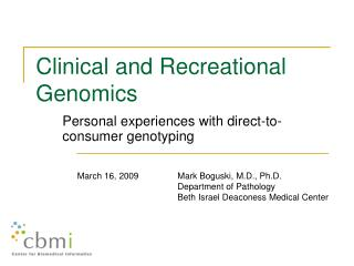 Clinical and Recreational Genomics