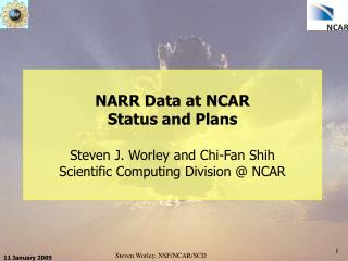 NARR 3-hourly data at NCAR Analysis and Flux files (aka .a and .b files) 1979 – 2003 4.2 TB