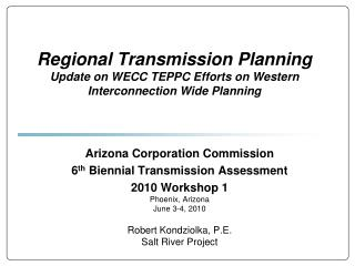 Arizona Corporation Commission 6 th  Biennial Transmission Assessment 2010 Workshop 1