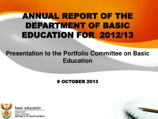 ANNUAL REPORT OF THE DEPARTMENT OF BASIC EDUCATION FOR  2012/13