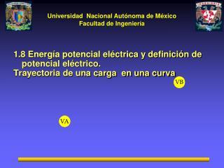 1.8 Energía potencial eléctrica y definición de potencial eléctrico.