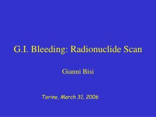 G.I. Bleeding: Radionuclide Scan