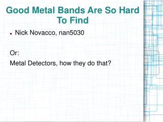 Good Metal Bands Are So Hard To Find