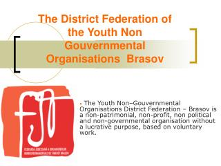 The District Federation of the Youth Non Gouvernmental Organisations   Brasov