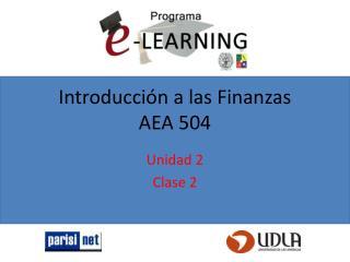 Introducción a las Finanzas AEA 504