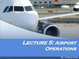 Lecture 5:  Airport Operations