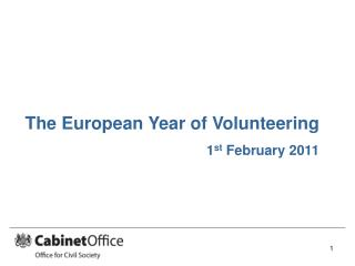 The European Year of Volunteering 1 st  February 2011