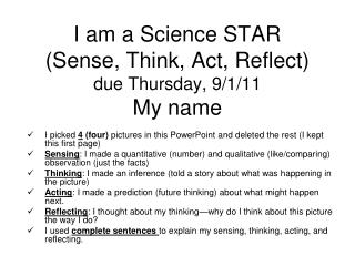I am a Science STAR  (Sense, Think, Act, Reflect) due Thursday, 9/1/11 My name