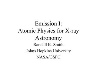 Emission I:  Atomic Physics for X-ray Astronomy