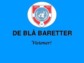 DE BLÅ BARETTER