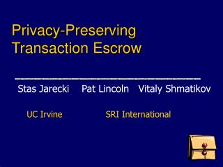 Privacy-Preserving  Transaction Escrow
