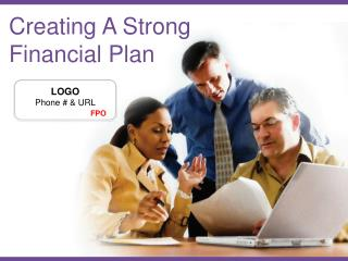 Creating  A Strong Financial  P lan