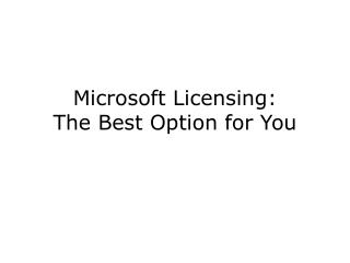 Microsoft Licensing:  The Best Option for You