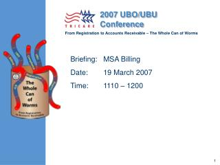 Briefing:	MSA Billing Date:	19 March 2007 Time:	1110 � 1200