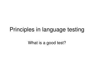 Principles in language testing