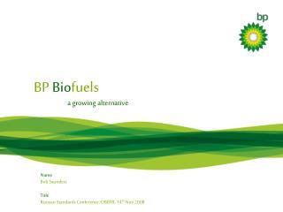 BP  Bio fuels