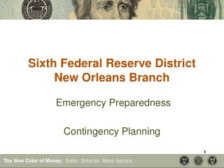 Sixth Federal Reserve District New Orleans Branch