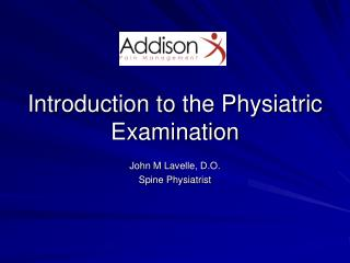 Introduction to the  Physiatric  Examination