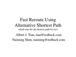 Fast Reroute Using  Alternative Shortest Path <draft-tian-frr-alt-shortest-path-01.txt>