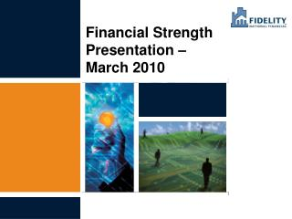 Financial Strength Presentation �     March 2010