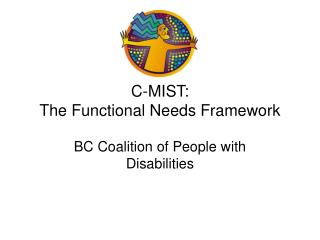 C-MIST: The Functional Needs Framework