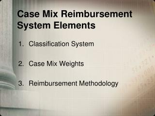 Case Mix Reimbursement System Elements
