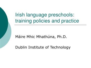 Irish language preschools: training policies and practice