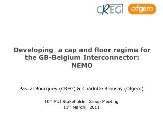 Developing  a cap and floor regime for the GB-Belgium Interconnector: NEMO
