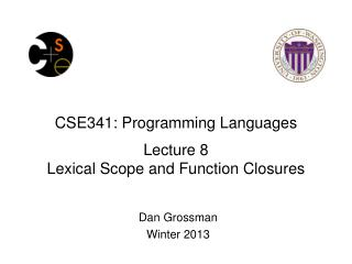 CSE341: Programming Languages Lecture  8 Lexical Scope and Function Closures