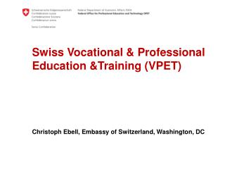 Swiss Vocational & Professional Education &Training (VPET)