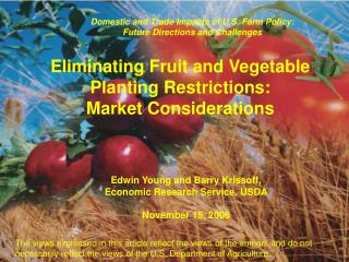 Eliminating Fruit and Vegetable Planting Restrictions:  Market Considerations
