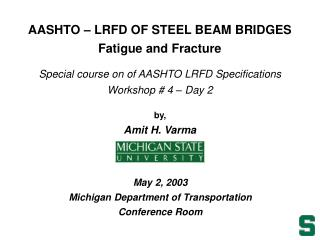 AASHTO – LRFD OF STEEL BEAM BRIDGES  Fatigue and Fracture