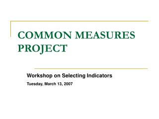 COMMON MEASURES PROJECT