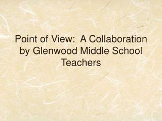 Point of View:  A Collaboration by Glenwood Middle School Teachers