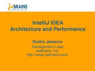 IntelliJ IDEA  Architecture and Performance