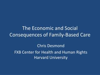 The Economic and Social Consequences of Family-Based Care
