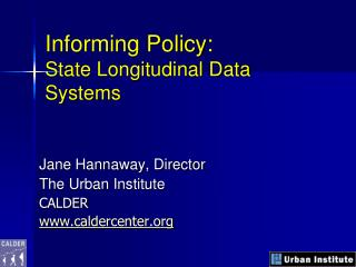 Informing Policy:  State Longitudinal Data Systems