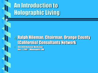 An Introduction to  Holographic Living