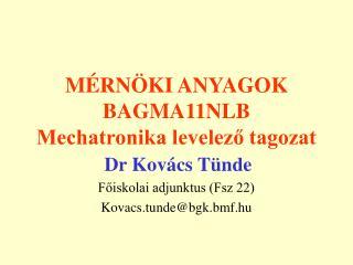 MÉRNÖKI ANYAGOK BAGMA11NLB Mechatronika levelező tagozat