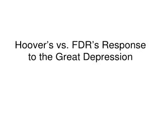 Hoover's vs. FDR's Response to the Great Depression