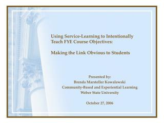 Using Service-Learning to Intentionally Teach FYE Course Objectives: